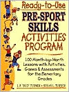 Ready-to-Use Pre-Sport Skills Activities Program: 100 Month-by-Month Lessons with Activities, Games and Assessments for the Elementary Grades