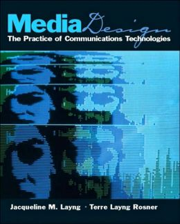 Media Design : The Practice of Communication Technologies