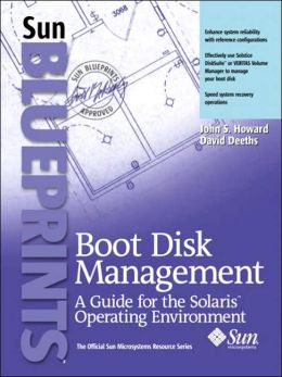 Boot Disk Management : A Guide for the Solaris Operating Environment