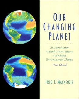 Our Changing Planet: An Introduction to Earth System Science and Global Environmental Change