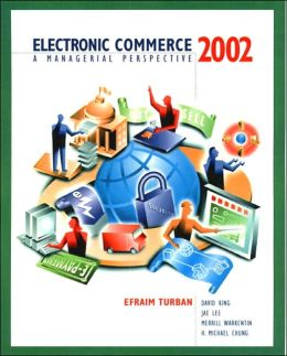 Electronic Commerce 2002: A Managerial Perspective
