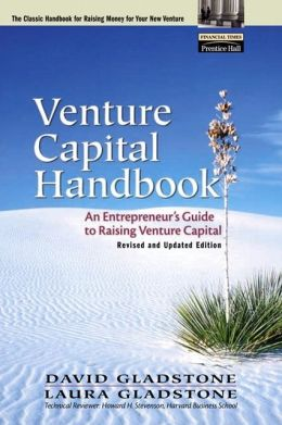 Venture Capital Handbook: An Entrepreneur's Guide to Raising Venture Capital