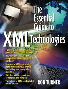 The Essential Guide to XML Technologies