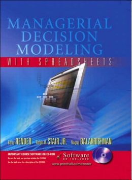 Managerial Decision Modeling with Spreadsheets and Student CD-ROM