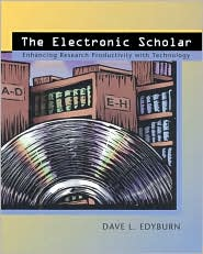 The Electronic Scholar : Enhancing Research Productivity with Technology