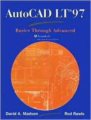 AutoCAD LT 97: Basics Through Advanced
