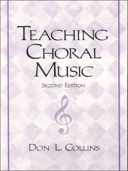 Teaching Choral Music