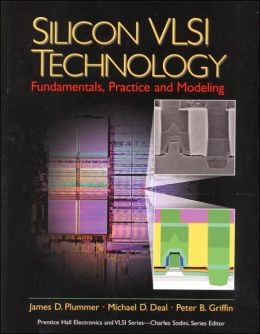 Silicon VLSI Technology : Fundamentals, Practice, and Modeling