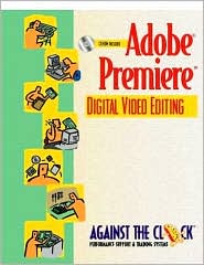 Adobe Premiere 5: Digital Video Editing