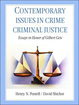 Contemporary Issues in Crime and Criminal Justice : Essays in Honor of Gilbert Geis