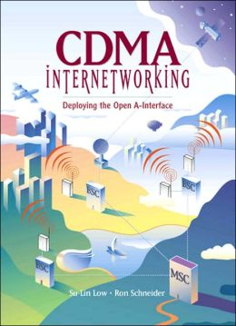 CDMA Internetworking: Deploying the Open A-Interface
