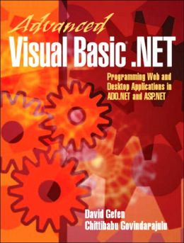 Advanced Visual Basic .NET : Programming Web and Desktop Applications in ADO.NET and ASP.NET (With CD)