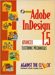 Adobe InDesign 1.5: Advanced Electronic Mechanicals