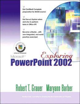 Exploring Microsoft PowerPoint 2002 Comprehensive