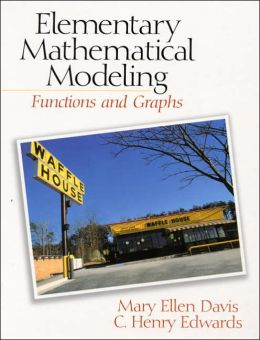 Elementary Mathematical Modeling: Functions and Graphs