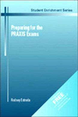 Preparing for the PRAXIS Exam: A Guide for Teachers