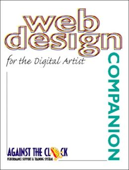 Web Design Companion for the Digital Artist (Against the Clock Companion)