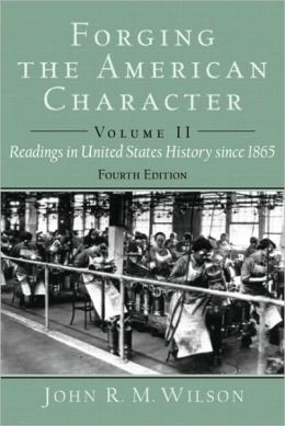 Forging the American Character: Readings in United States History Since 1865, Volume II