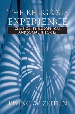 Religious Experience : Classical Philosophical and Social Theories