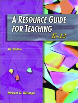 A Resource Guide for Teaching: K-12