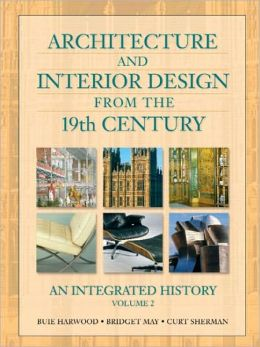 Architecture and Interior Design from the 19th Century, Volume 2: An Integrated History
