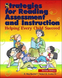 Strategies for Reading Assessment and Instruction: Helping Every Child Succeed