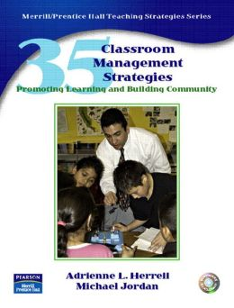 35 Classroom Management Strategies: Promoting Learning and Building Community