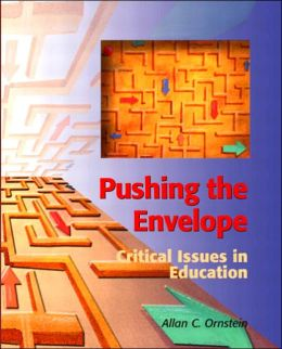 Pushing the Envelope: Critical Issues in Education