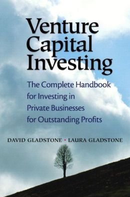 Venture Capital Investing: The Complete Handbook for Investing in Private Businesses for Outstanding Profits (Financial Times Prentice Hall Books Series)