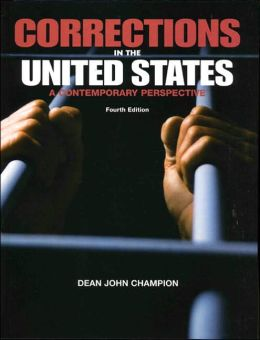 Corrections in the United States: A Contemporary Perspective