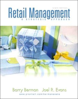 Retail Managemen: A Strategic Approach (With Free Great Ideas in Retailing)