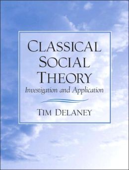 Classical Social Theory: Investigation and Application