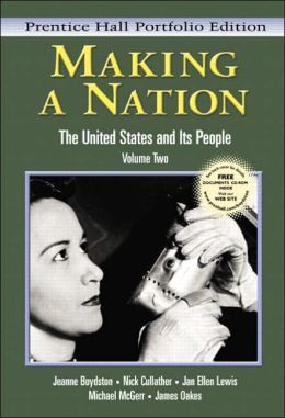 Making a Nation: The United States and Its People, Prentice Hall Portfolio Edition, Volume Two