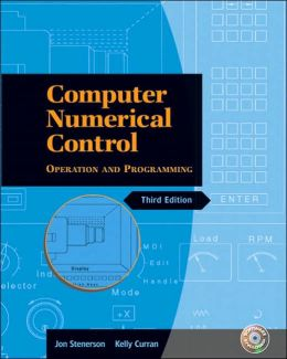 Computer Numerical Control: Operation and Programming