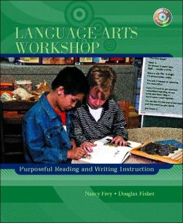 Language Arts Workshop: Purposeful Reading and Writing Instruction