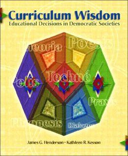Curriculum Wisdom : Educational Decisions in Democratic Societies