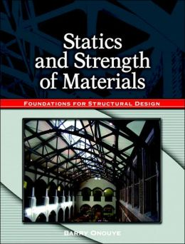 Statics and Strength of Materials: Foundations for Structural Design