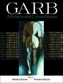 Garb: A Fashion and Culture Reader
