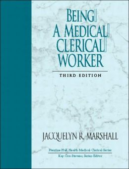Being a Medical Clerical Worker (Prentice Hall Health Medical Clerical Series)