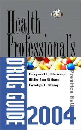 Prentice Hall's Health Professionals Drug Guide 2004