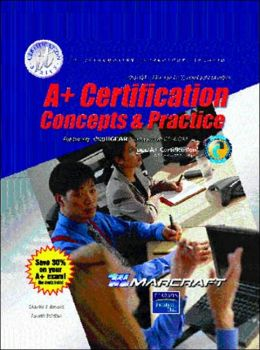 A+ Certification : Concepts and Practices / With Laboratory Manual and CD