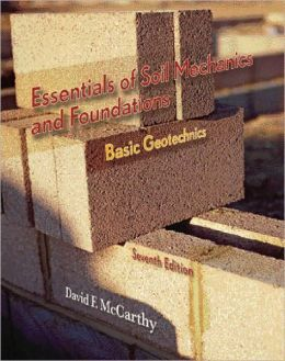 Essentials of Soil Mechanics and Foundations: Basic Geotechnics