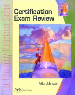 Certification Exam Review: The Pharmacy Technician