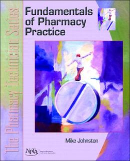 Fundamentals of Pharmacy Practice: The Pharmacy Technician Series