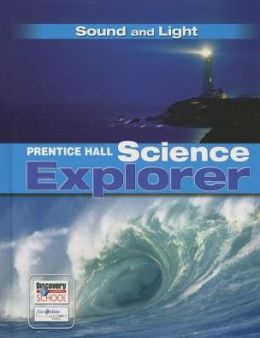 Prentice Hall Science Explorer: Sound and Light