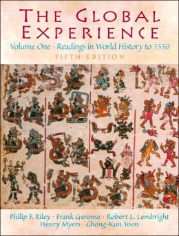 The Global Experience: Readings in World History to 1550, Volume 1