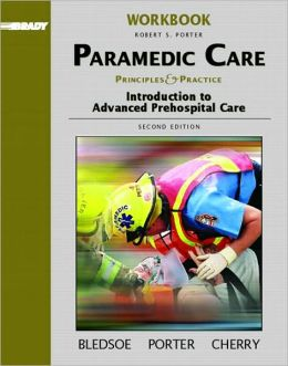 Brady Paramedic Care: Principles and Practice: Introduction to Advanced Prehospital Care