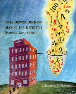 Data Driven Decision Making for Effective School Leadership