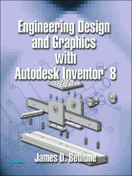 Engineering Design and Graphics with AutoDesk Inventor 8