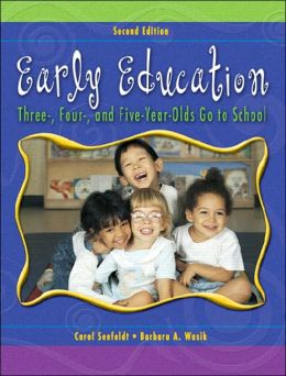 Early Education: Three, Four, and Five Year Olds Go to School